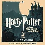 Harry Potter und der Gefangene von Askaban: Gesprochen von Rufus Beck (Harry Potter 3) | J.K. Rowling