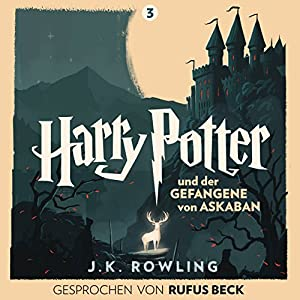 Harry Potter und der Gefangene von Askaban: Gesprochen von Rufus Beck (Harry Potter 3) Hörbuch