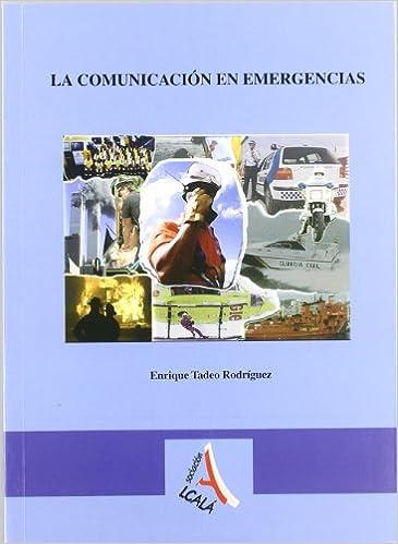 Enrique Tadeo Rodríguez - Técnicas De Comunicación En Urgencias Y Emergencias