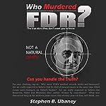 Who Murdered FDR? | Stephen B. Ubaney