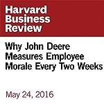 Why John Deere Measures Employee Morale Every Two Weeks | Brad Power