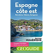 GEOguide Espagne côte est. Barcelone, Valence, Saragosse (GéoGuide) (French Edition)