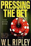 Pressing the Bet, W. L. Ripley, 0312274610