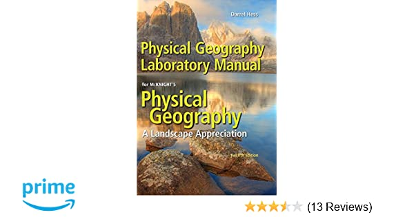 physical geography laboratory manual 12th edition darrel hess rh amazon com Physical Geography Map Physical Geography of North America