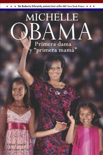 Michelle Obama: Primera dama y primera mama/Mom-in-chief (Biographies (Santillana))