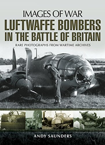 Luftwaffe Bombers in the Battle of Britain: Rare photographs from wartime archives (Images of War) ()