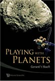 Playing with Planets, Hooft, 9812790209