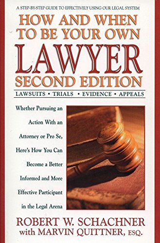 How and When to Be Your Own Lawyer: A Step-by-Step Guide to Effectively Using Our Legal System, Second Edition by TarcherPerigee