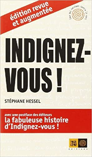 Indignez Vous Edition Augmentee Ceux Qui Marchent Contre Le Vent Hessel Stephane 9782744181986 Amazon Com Books