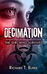 Decimation: The Girl Who Survived by Richard T. Burke ebook deal