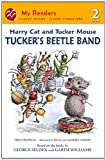 Harry Cat and Tucker Mouse - Tucker's Beetle Band, Thea Feldman, 0606233148