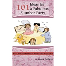 101 Ideas for a Fabulous Slumber Party