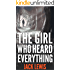 The Girl Who Heard Everything: Emma Underhill Mystery Book 1