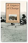 By Conrad Joseph Bahre A Legacy of Change: Historic Human Impact on Vegetation of the Arizona Borderlands (First Edition) [Hardcover]