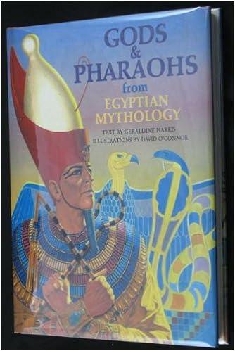 Book Gods & Pharaohs from Egyptian Mythology (World Mythologies Series, )