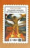Los Grandes Momentos del Indigenismo, Luis Villoro, 9681644514