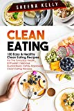 Clean Eating: 100 Easy & Healthy Clean Eating Recipes For The Everyday Health Enthusiast, Delicious Guaranteed, Family-Approved Clean Eating Recipes: Clean ... Vegan, Salad, Slow Cooker, Low Carb)