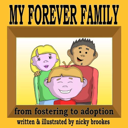 My Forever Family: from fostering to adoption (for 4 to 10 years old)