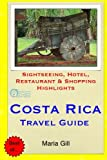 Costa Rica Travel Guide: Sightseeing, Hotel, Restaurant & Shopping Highlights