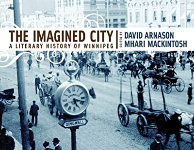 The Imagined City: A Literary History of Winnipeg