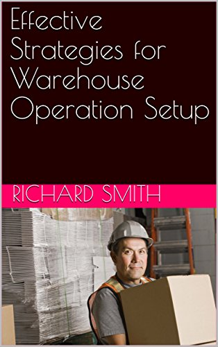 (Effective Strategies for Warehouse Operation Setup)