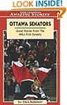 Ottawa Senators: Great Stories From t...