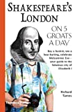Shakespeare's London on 5 Groats a Day, Richard Tames, 0500287937