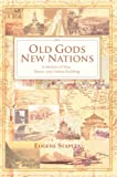 Old Gods New Nations, Eugene Staples, 0595675395