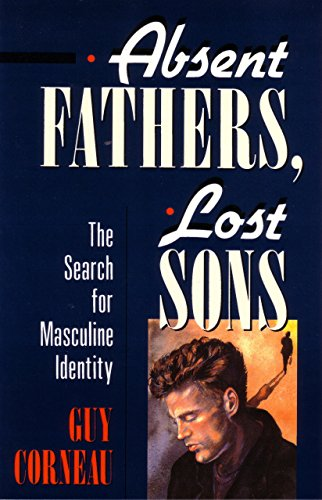 Absent Fathers, Lost Sons: The Search for Masculine Identity (C. G. Jung Foundation Books Series)