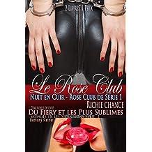 Le Rose Club - Nuit en Cuir: Du Fiery et les Plus Sublimes - Voyages en Les Séductions Série Première Partie 2ème bonus de livre (Rose Club de Série t. 1) (French Edition)