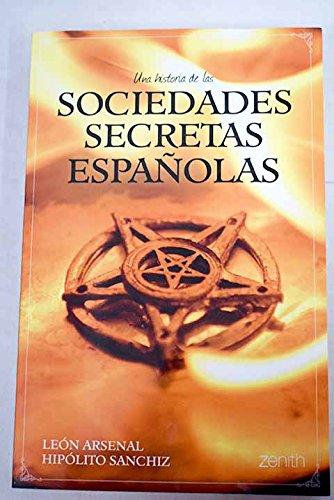 Una historia de las sociedades secretas españolas: Amazon.es: León Arsenal. Hipólito Sanchiz: Libros
