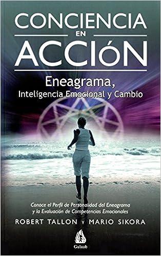 Descarga gratuita de libros de GoogleConciencia En Accion: Eneagrama, Inteligencia Emocional Y Cambio (Spanish Edition) (Spanish Edition) PDF 8486797209