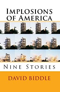 Implosions of America: Nine Stories