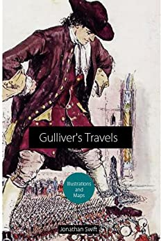 Gulliver's Travels (with illustrations and maps) [illustrated] by [Swift, Jonathan]