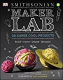 #7: Maker Lab: 28 Super Cool Projects: Build * Invent * Create * Discover