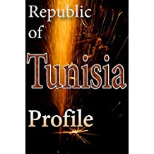 History and culture of Tunisia, people of Tunisia, Tunisia economy, Tunisia: Republic of Tunisia, Tunisia tourism and business attractions
