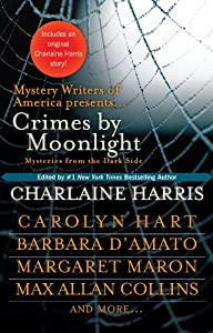 Crimes by Moonlight: Mysteries from the Dark Side (The Southern Vampire Mysteries Series Book 11)
