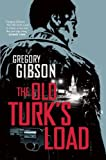 The Old Turk's Load, Gregory Gibson, 0802121144