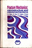img - for Fracture Mechanics: Microsturcutre and Micromechanisms : Papers Presented at the 1987 Asm Materials Science Seminar 10-11 October 1987 Cincinnati, O book / textbook / text book