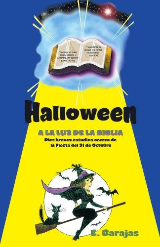 Halloween a la Luz de la Biblia: Diez breves estudios acerca de la Fiesta del 31 de Octubre (Spanish Edition) -
