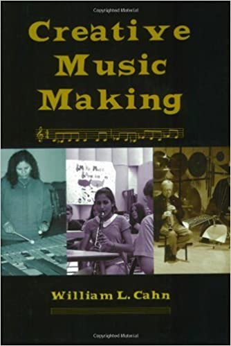 Creative Music Making by William L Cahn (2005-04-27)