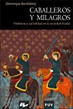 img - for Caballeros y milagros book / textbook / text book