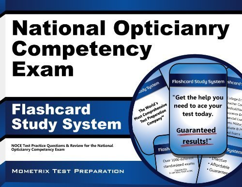 National Opticianry Competency Exam Flashcard Study System: NOCE Test Practice Questions & Review for the National Opticianry Competency Exam (Cards) Flc Crds edition by NOCE Exam Secrets Test Prep Team (2013) Cards