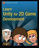 Learn Unity for 2D Game Development, Alan Thorn, 143026229X