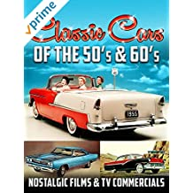 Classic Cars Of The 50'S & 60'S, Nostalgic Films & TV Commercials