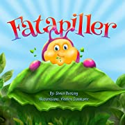 Fatapiller: An enchanting children's story of survival & courage. Told in rhyme, filled with fabulous colour pictures with a positive, mindfulness theme. (Fatapiller's Mindful Series Book 2)