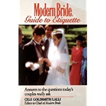 Modern Bride Guide to Etiquette: Answers to the Questions Today's Couples Really Ask (Modern Bride Library)