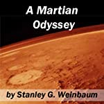 A Martian Odyssey   Stanley G. Weinbaum