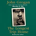 The Longest Trip Home  | John Grogan
