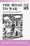 The Road to War: France and Vietnam 1944-1947 (Contemporary France)